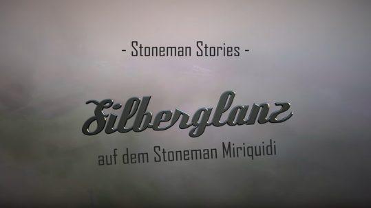 Stoneman Story #1 – Silberglanz auf dem Stoneman Miriquidi